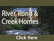 Homes with a River, Pond or Creek